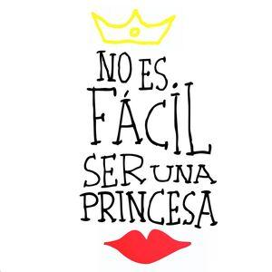 VINILO NO ES FACIL SER UNA PRINCESA 28X31