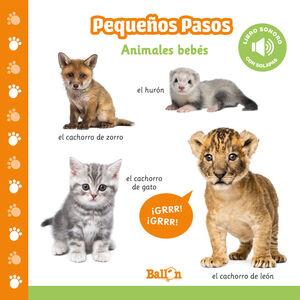 ANIMALES BEBÉS (PEQUEÑOS PASOS LIBROS SONOROS)