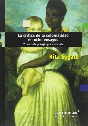 CRITICA DE LA COLONIALIDAD EN OCHO ENSAYOS