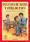 UNA CASA DE MAMA Y OTRA DE PAPA